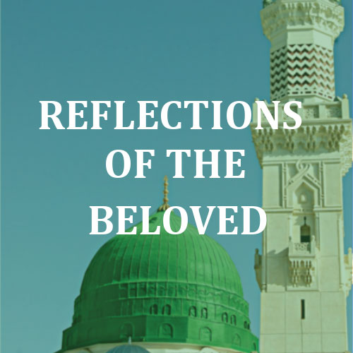 Reflections of the Beloved SallAllahu Alayhi Wa Sallam