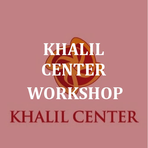 Khalil Center Workshop