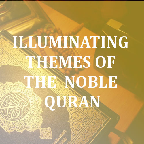 Thursday: Illuminating Themes of the Noble Quran